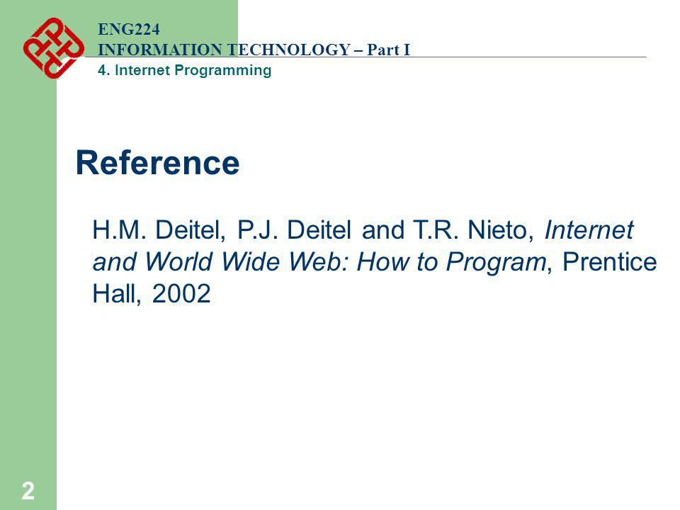 ENG224 INFORMATION TECHNOLOGY – Part I. 4. Internet Programming. Reference.