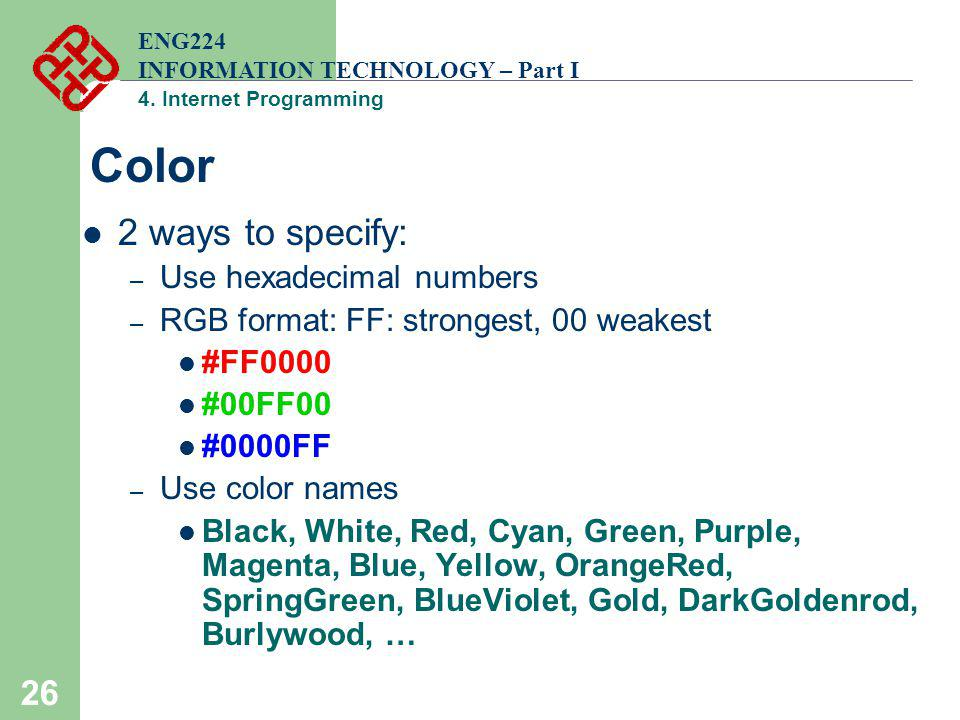 Color 2 ways to specify: Use hexadecimal numbers
