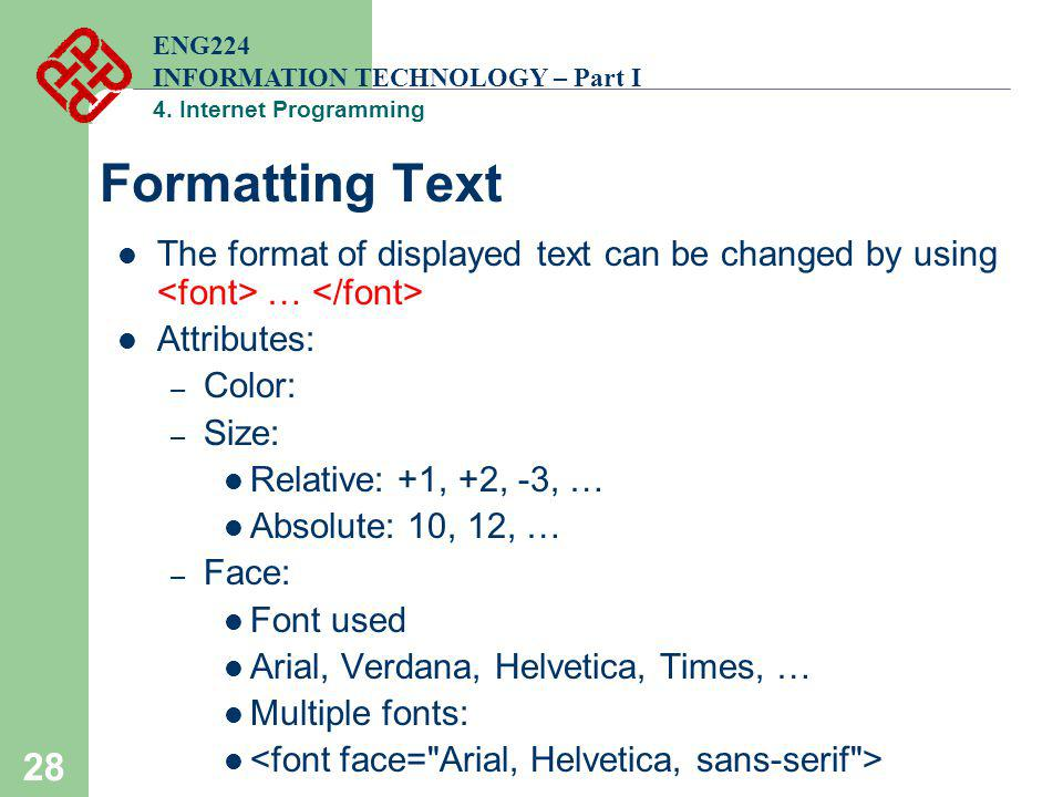 ENG224 INFORMATION TECHNOLOGY – Part I. 4. Internet Programming. Formatting Text.
