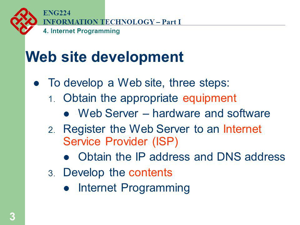 Web site development To develop a Web site, three steps: