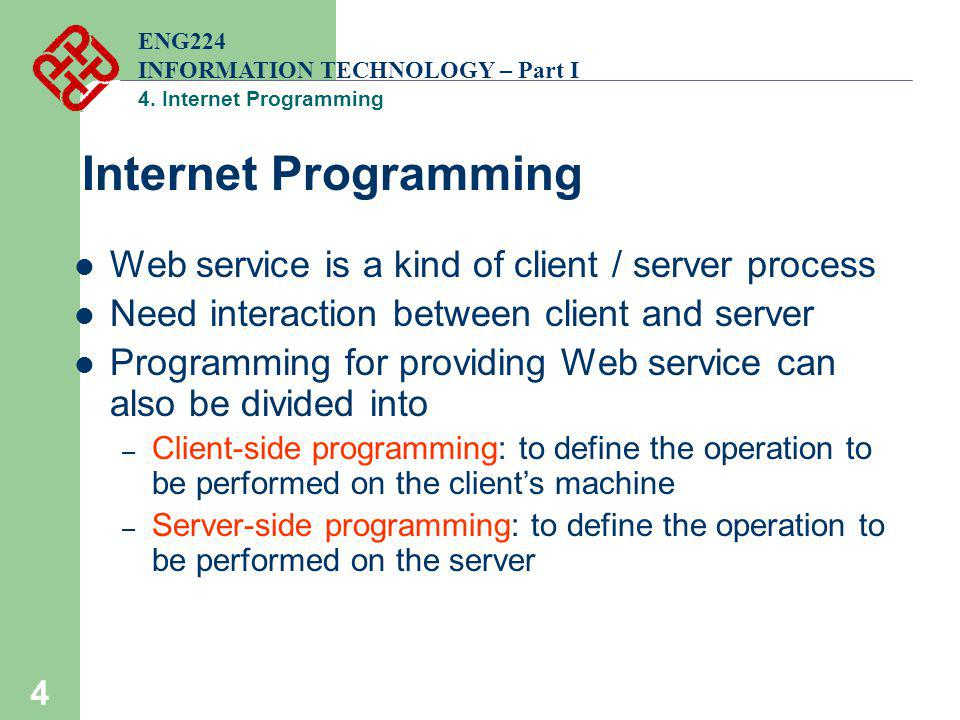 Internet Programming Web service is a kind of client / server process