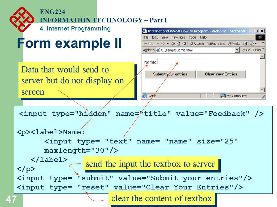 ENG224 INFORMATION TECHNOLOGY – Part I. 4. Internet Programming. Form example II. Data that would send to server but do not display on screen.