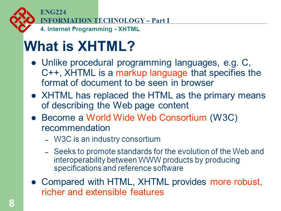 ENG224 INFORMATION TECHNOLOGY – Part I. 4. Internet Programming - XHTML. What is XHTML