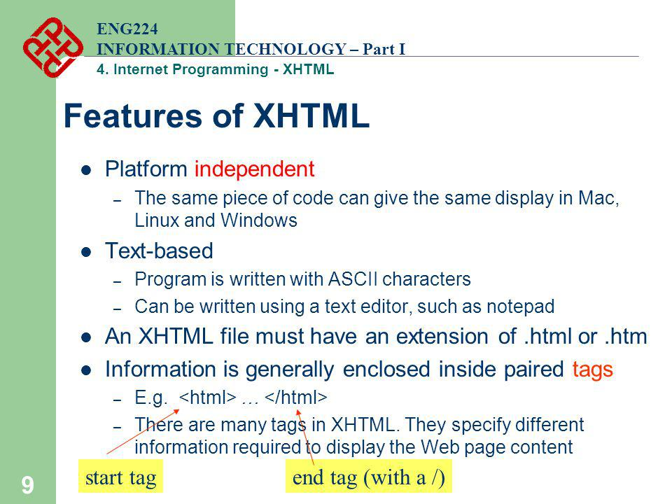 Features of XHTML Platform independent Text-based