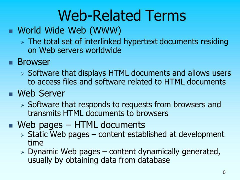 Web-Related Terms World Wide Web (WWW) Browser Web Server