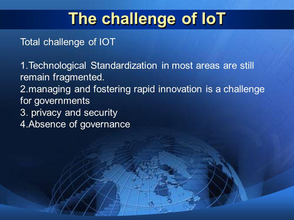 The challenge of IoT Total challenge of IOT