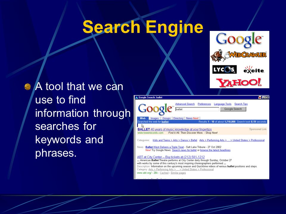 Search Engine A tool that we can use to find information through searches for keywords and phrases.