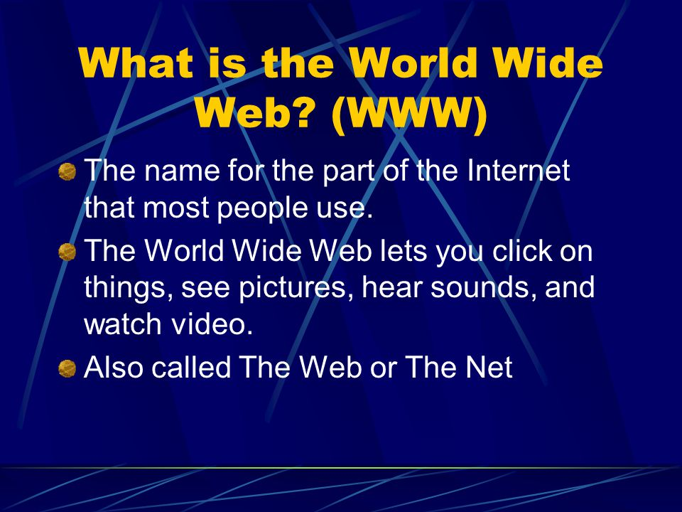 What is the World Wide Web (WWW)
