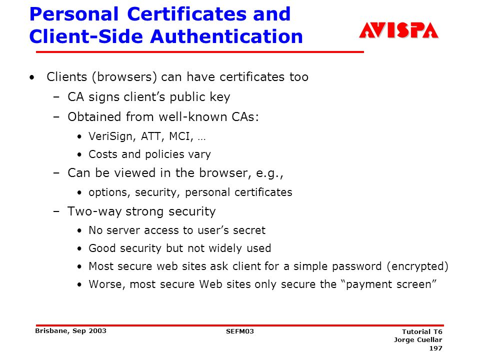 TLS Limitations In all cases, have to trust other party's CA