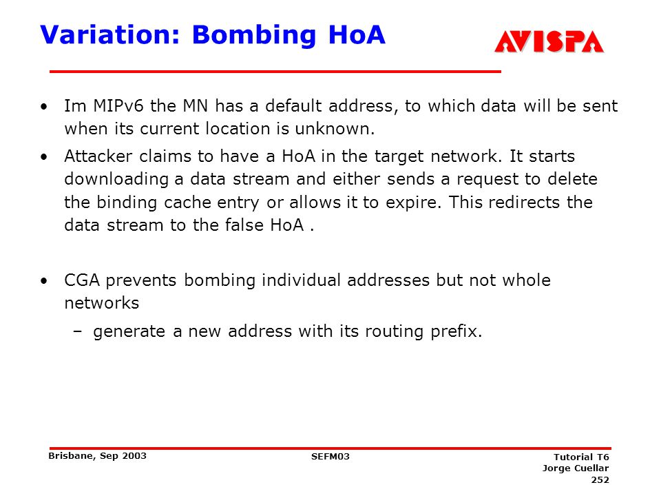 Bombing HoA The target itself cannot do anything to prevent the attack. it does not help if the target stops sending or accepting BUs.