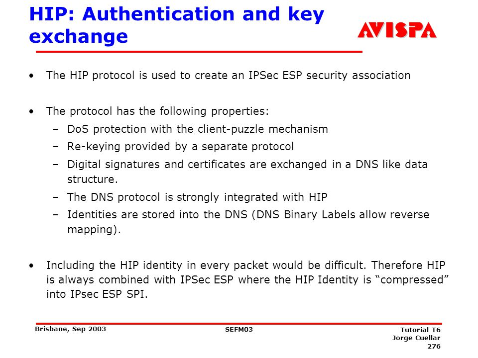 HIP Properties IP addresses still used for routing packets.