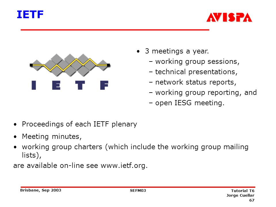 IETF Overview Forum for working groups to coordinate technical developments of new protocols.