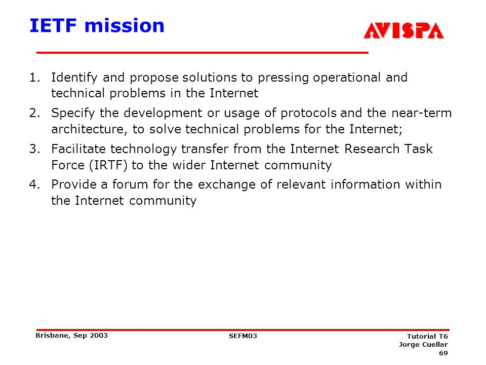 Internet Society Financial and legal support of the IETF.