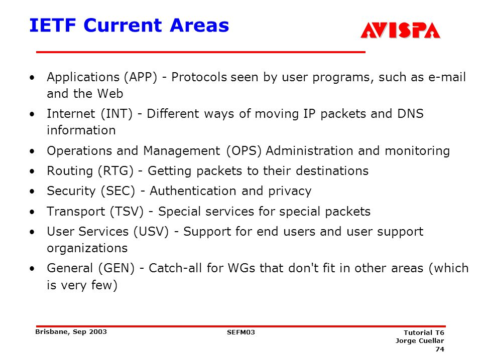 IETF procedures The IETF is a group of individual volunteers (~ 4 000 woldwide) Work is being done on mailing lists (plus 3 meetings/year)