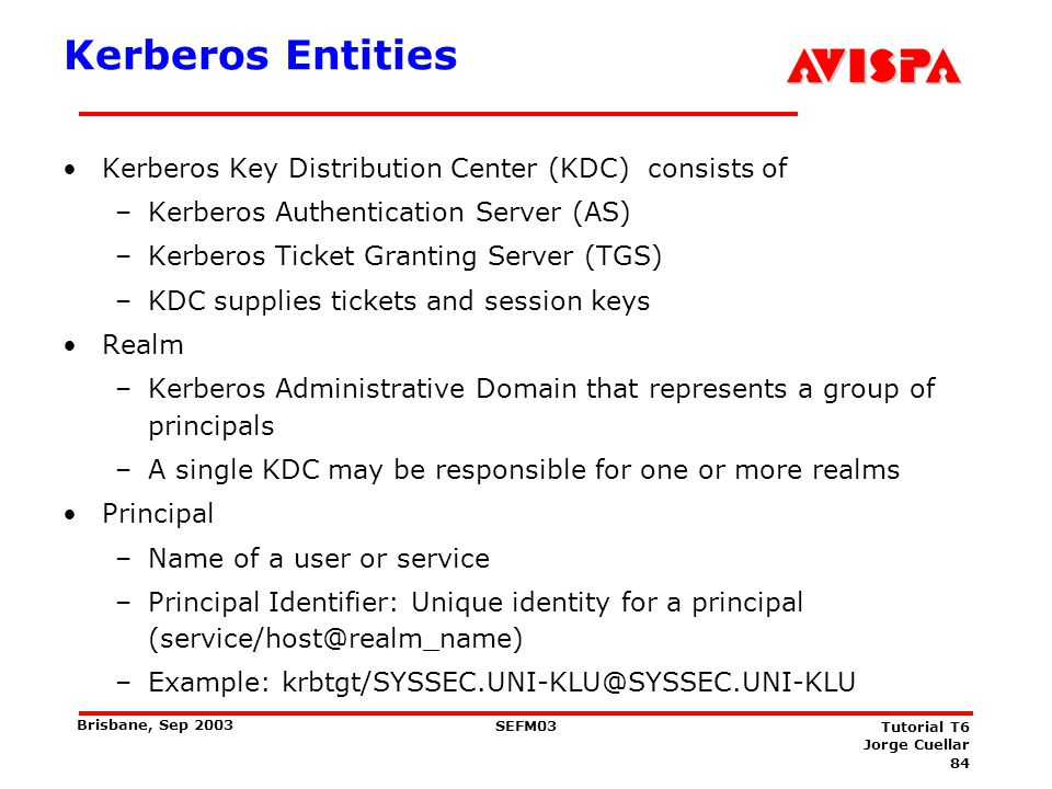 The Kerberos Ticket A Kerberos Ticket contains of two parts: