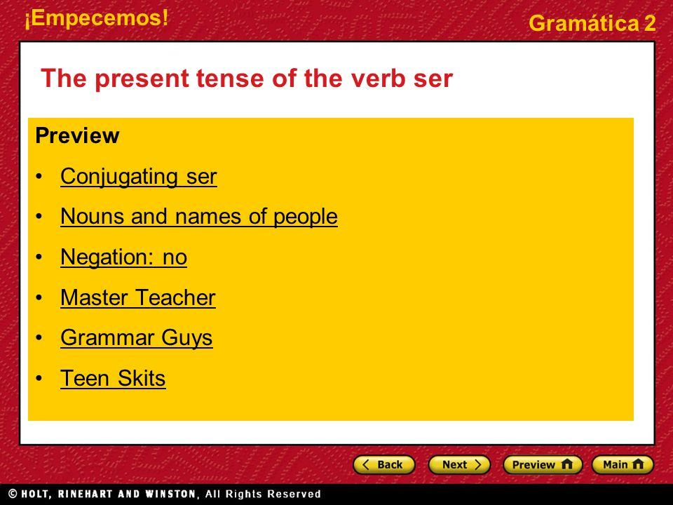 The present tense of the verb ser