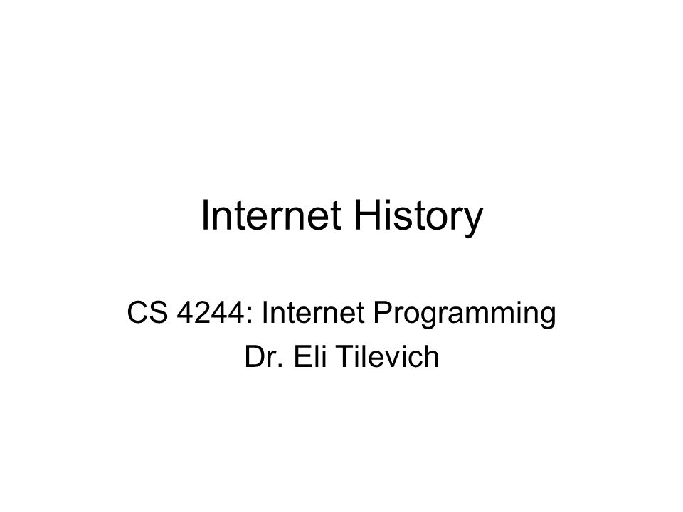CS 4244: Internet Programming Dr. Eli Tilevich