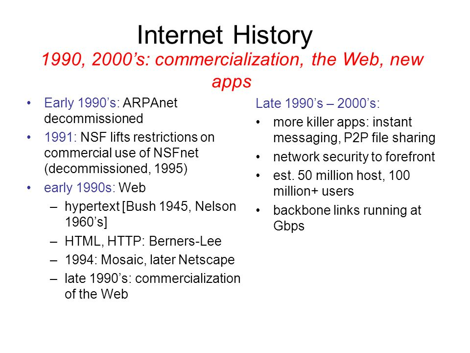 1990, 2000's: commercialization, the Web, new apps