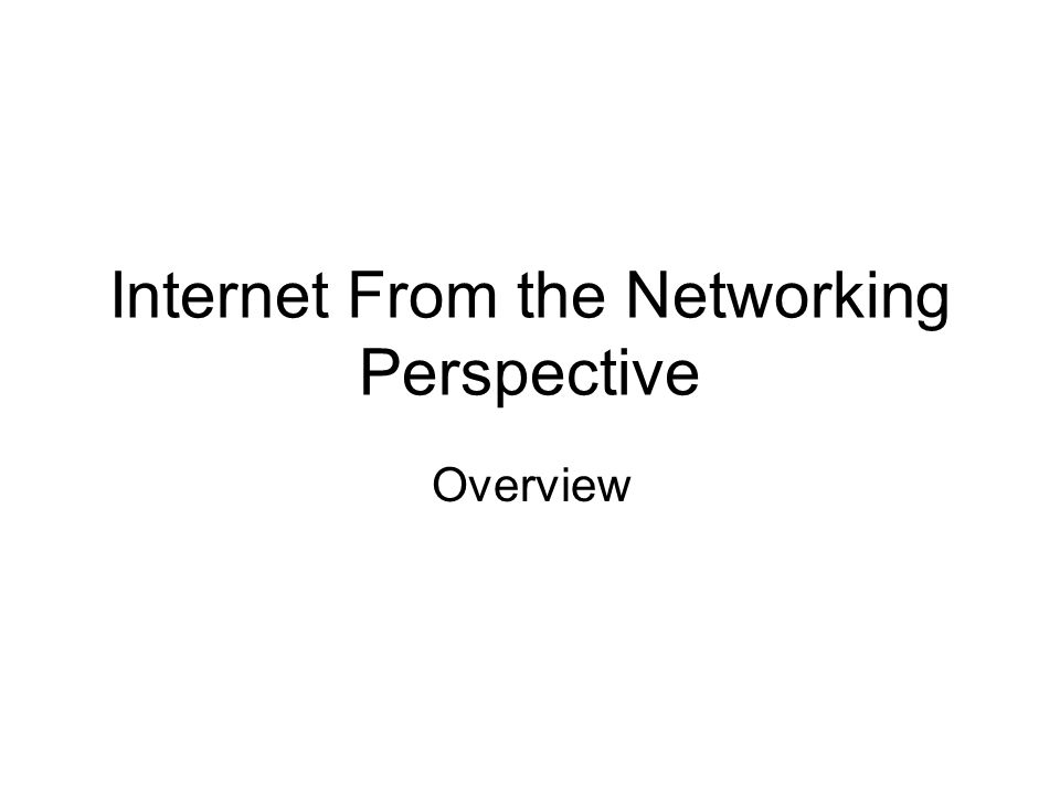 Internet From the Networking Perspective