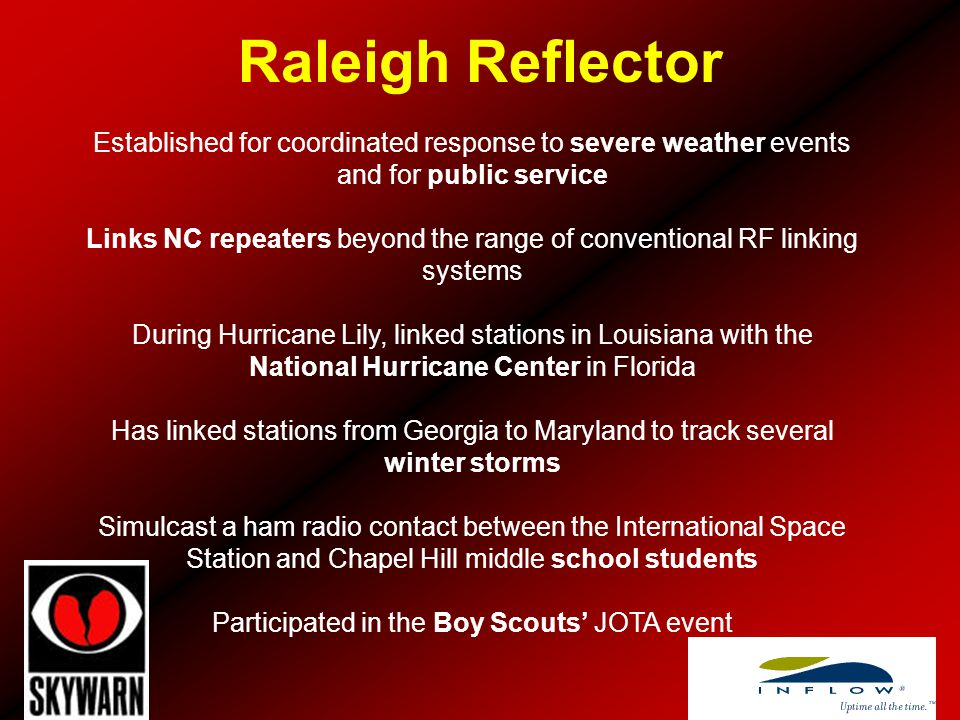 Raleigh Reflector Established for coordinated response to severe weather events and for public service.