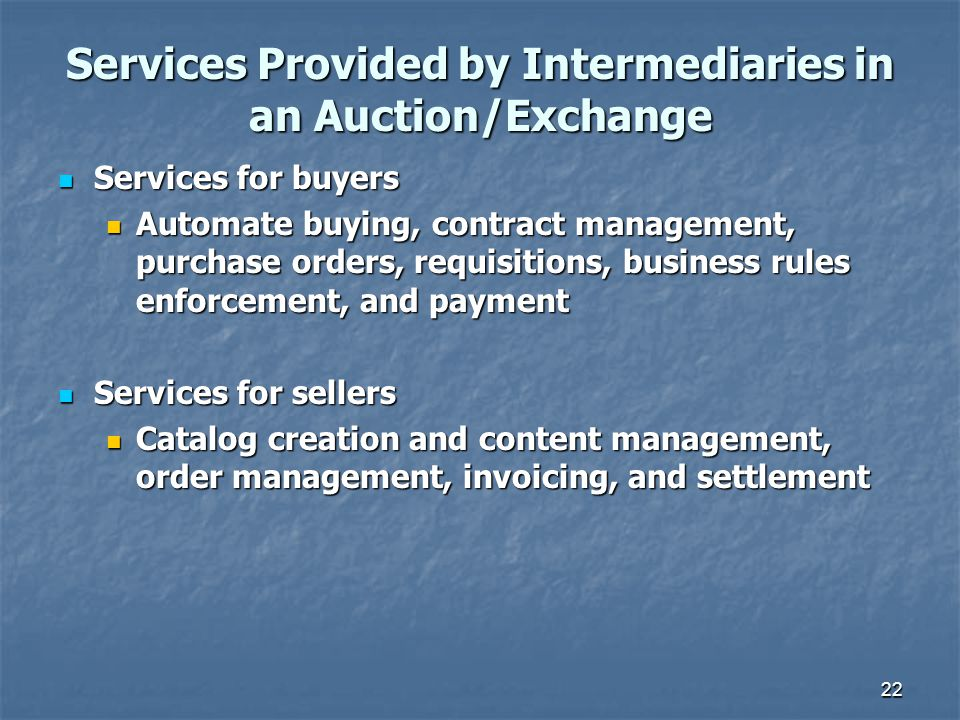 Services Provided by Intermediaries in an Auction/Exchange