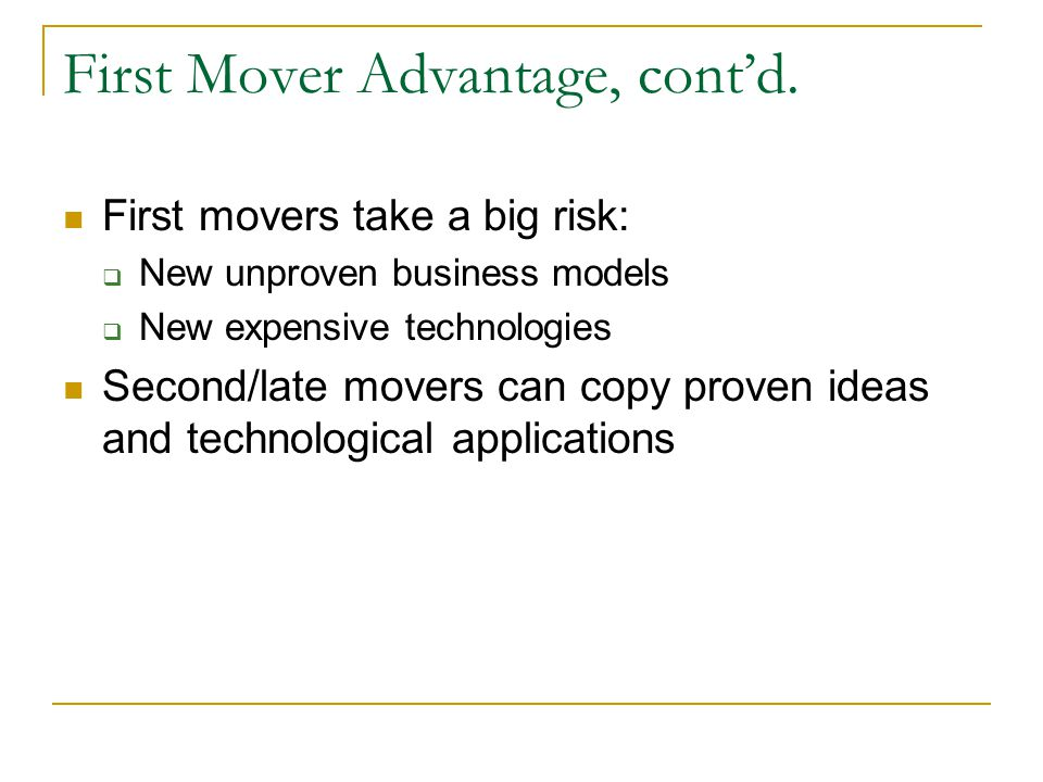 First Mover Advantage, cont'd.