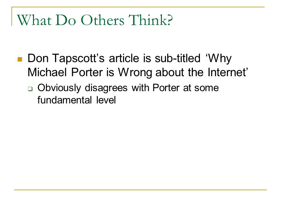 What Do Others Think Don Tapscott's article is sub-titled 'Why Michael Porter is Wrong about the Internet'
