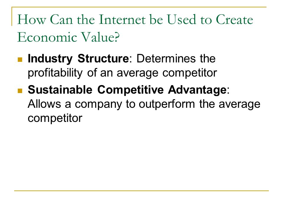 How Can the Internet be Used to Create Economic Value