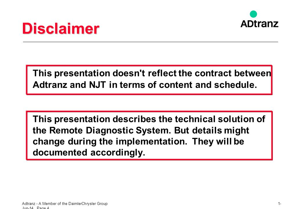 Disclaimer This presentation doesn t reflect the contract between Adtranz and NJT in terms of content and schedule.