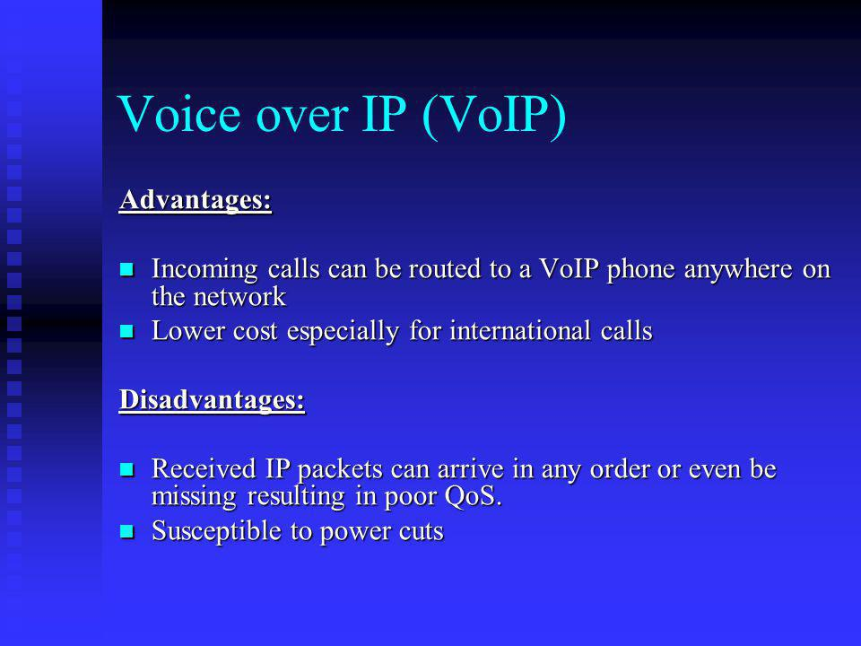 Voice over IP (VoIP) Advantages: