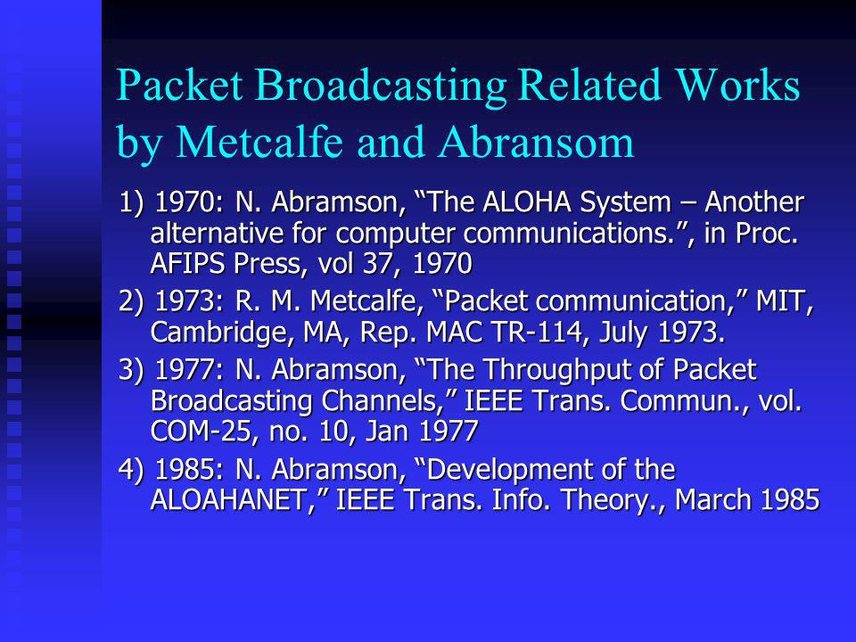 Packet Broadcasting Related Works by Metcalfe and Abransom