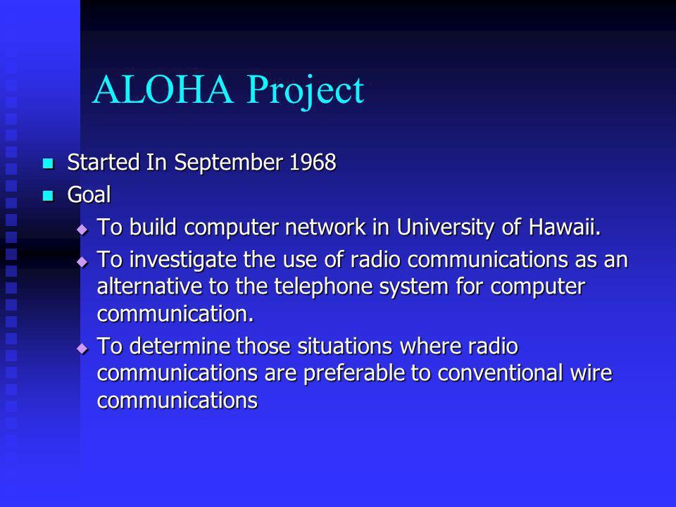 ALOHA Project Started In September 1968 Goal