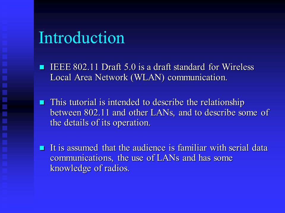 Introduction IEEE 802.11 Draft 5.0 is a draft standard for Wireless Local Area Network (WLAN) communication.