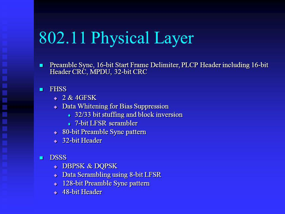 802.11 Physical Layer Preamble Sync, 16-bit Start Frame Delimiter, PLCP Header including 16-bit Header CRC, MPDU, 32-bit CRC.