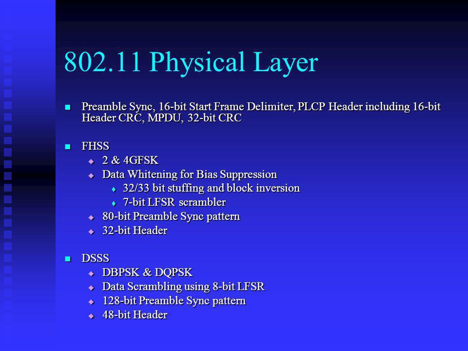 802.11 Physical Layer Preamble Sync, 16-bit Start Frame Delimiter, PLCP Header including 16-bit Header CRC, MPDU, 32-bit CRC.