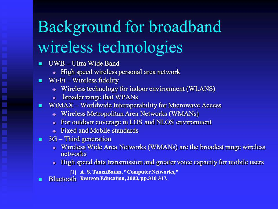 Background for broadband wireless technologies