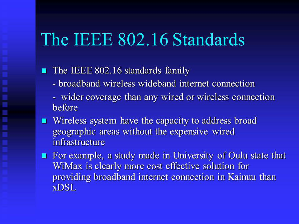 The IEEE 802.16 Standards The IEEE 802.16 standards family