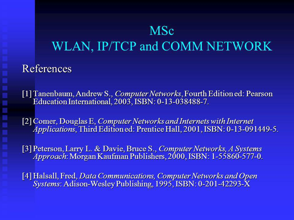 MSc WLAN, IP/TCP and COMM NETWORK