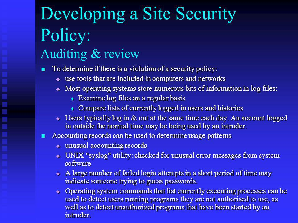 Developing a Site Security Policy: Auditing & review
