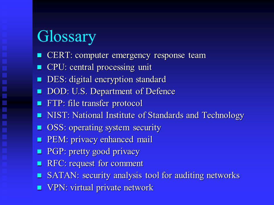 Glossary CERT: computer emergency response team