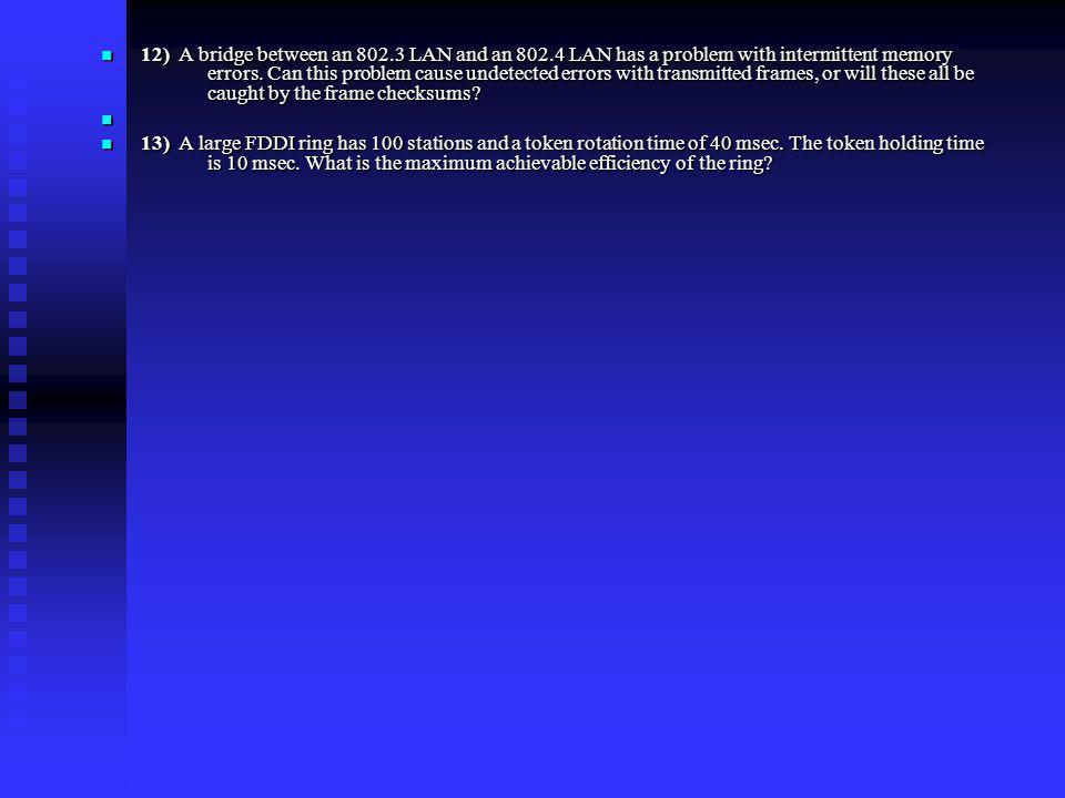 12) A bridge between an 802. 3 LAN and an 802