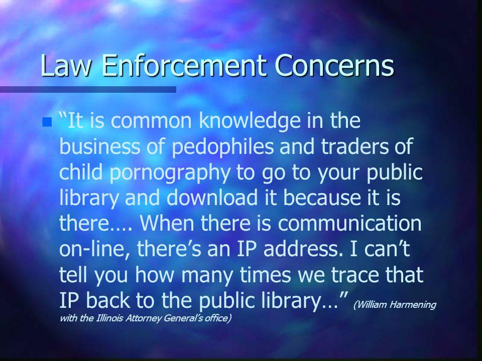 Law Enforcement Concerns