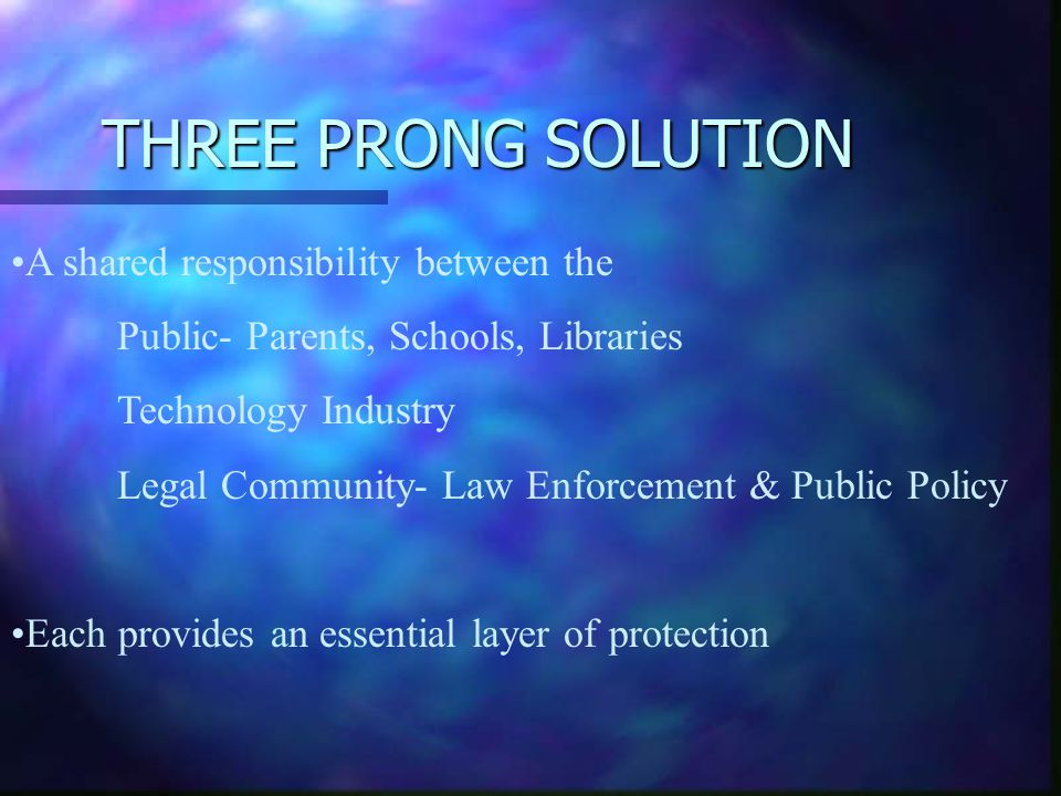 THREE PRONG SOLUTION A shared responsibility between the