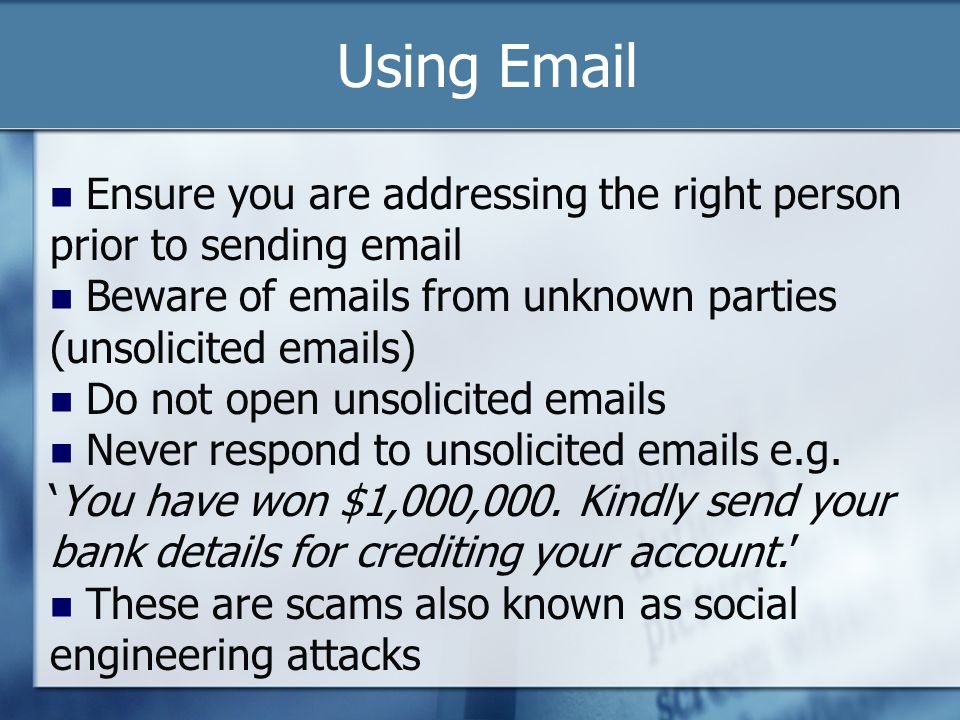 Using Email Ensure you are addressing the right person