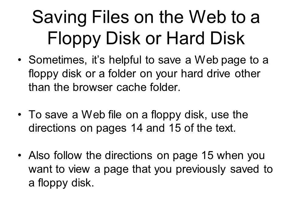 Saving Files on the Web to a Floppy Disk or Hard Disk