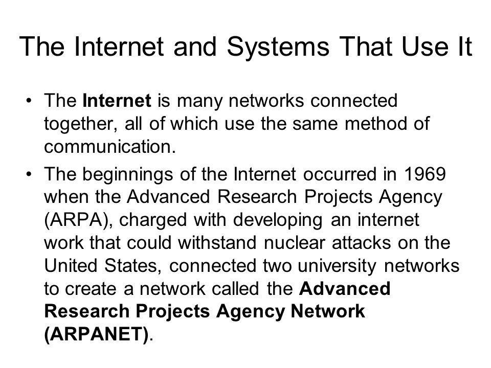 The Internet and Systems That Use It