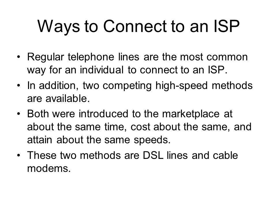 Ways to Connect to an ISP