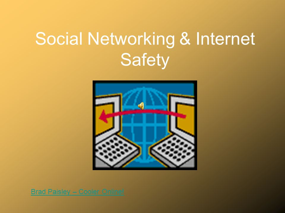 Social Networking & Internet Safety