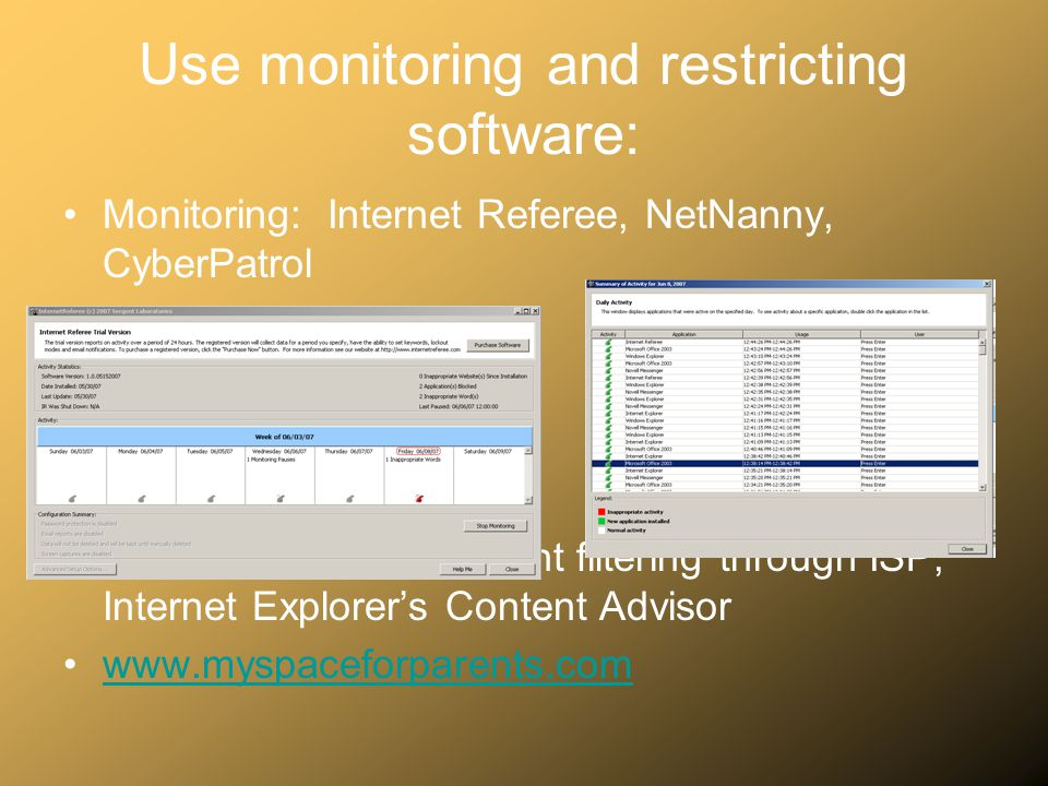 Use monitoring and restricting software: