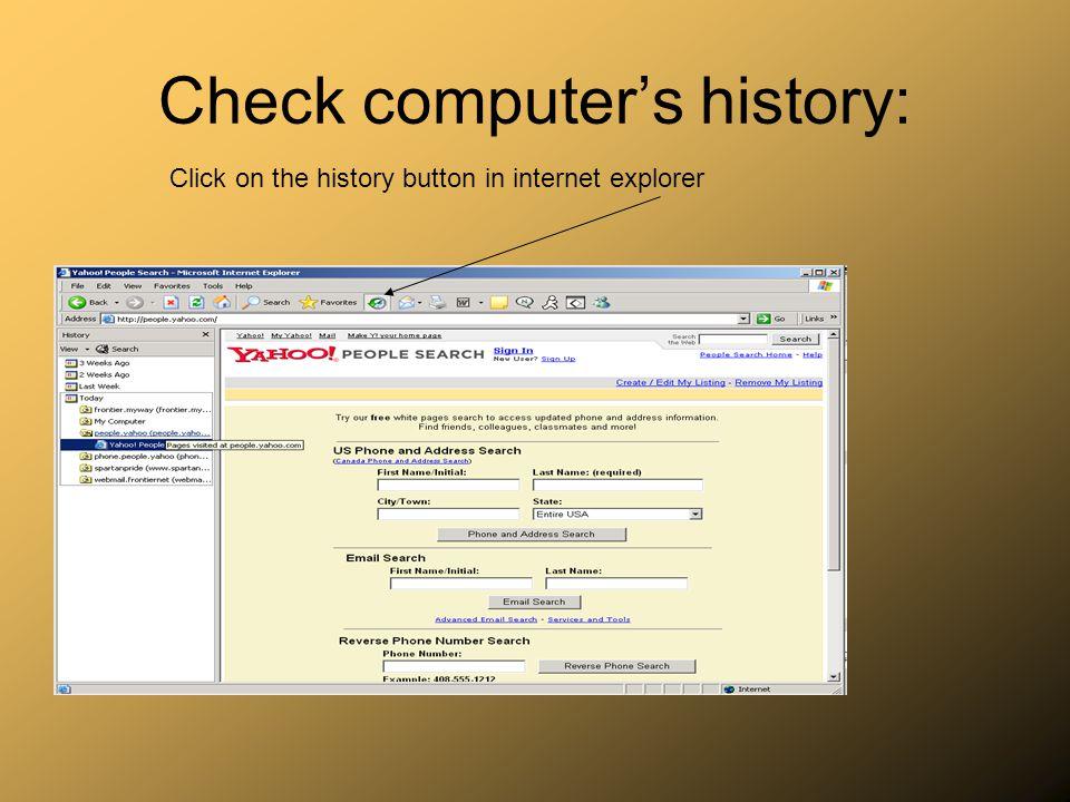 Check computer's history: